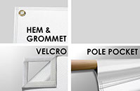 Set of 3 Different Finishing Options - Hem and Grommet, Velcro, and Pole Pockets
